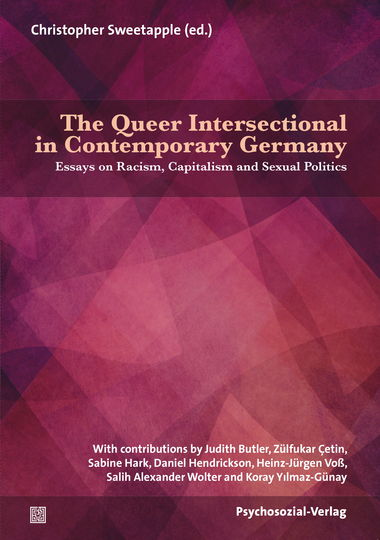 "Rezensiert: ""The Queer Intersectional in Contemporary Germany: Essays on Racism, Capitalism and Sexual Politics"""